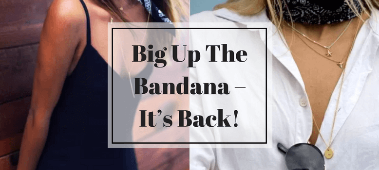 Big Up The Bandana –It's Back!